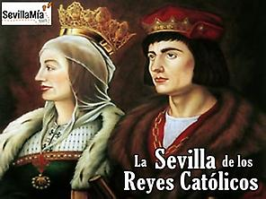 SEVILLA of the Catholic Monarchs